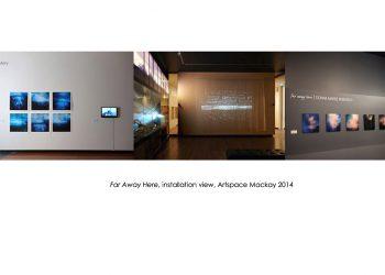 Far Away Here – Artspace 2014